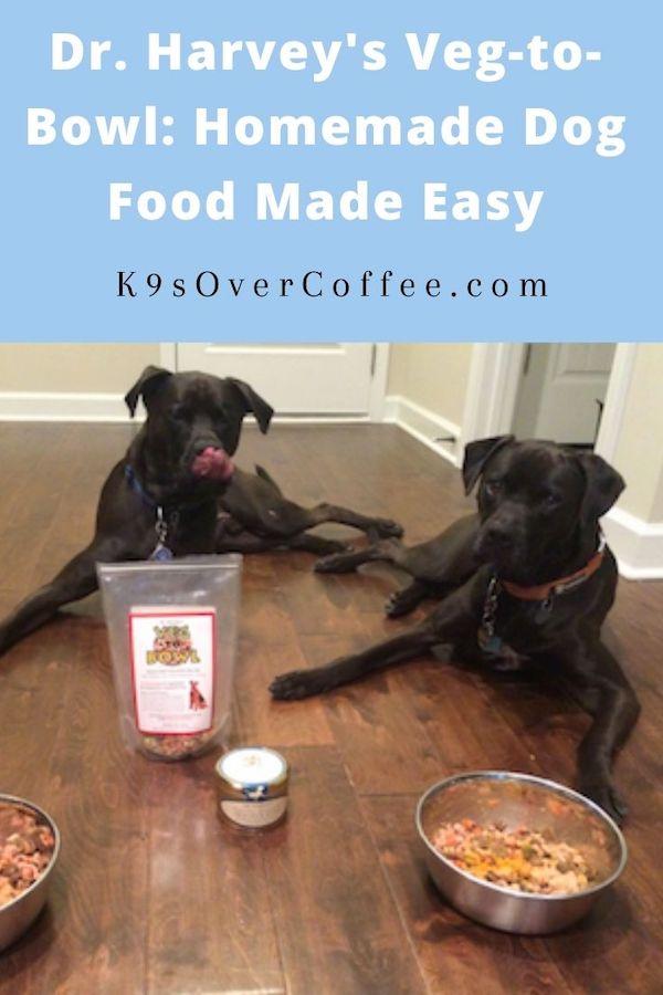 K9sOverCoffee.com | Dr. Harvey's Veg-to-Bowl: Homemade Dog Food Made Easy