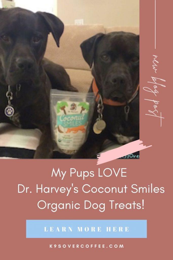 K9sOverCoffee.com | My Pups Love Dr. Harvey's Coconut Smiles Organic Dog Treats