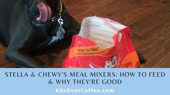 K9sOverCoffee | Stella & Chewy's Meal Mixers: How to feed & why they're good