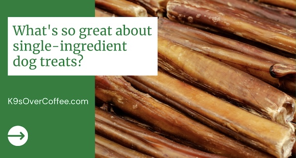 K9sOverCoffee | What's so great about single ingredient dog treats?