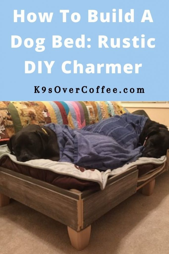 K9sOverCoffee.com  | How to Build A Dog Bed: Rustic DIY Charmera