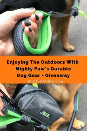 K9sOverCoffee.com   Enjoying The Outdoors With Mighty Paw's Durable Dog Gear + Giveaway