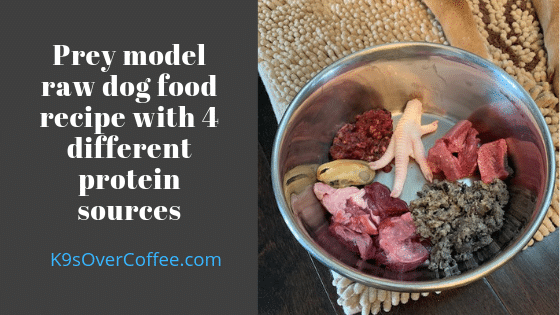 K9sOverCoffee | Prey model raw dog food recipe with 4 different protein sources