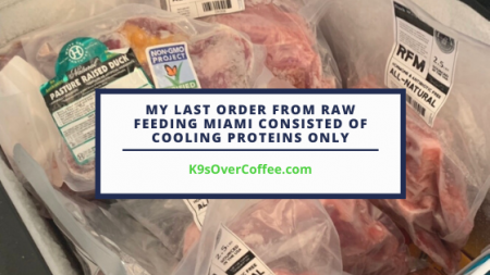 K9sOverCoffee | My last order from Raw Feeding Miami consisted of cooling proteins only