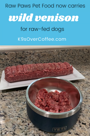 K9sOverCoffee.com | Raw Paws Pet Food Now Carries Wild Venison for Raw-Fed Dogs