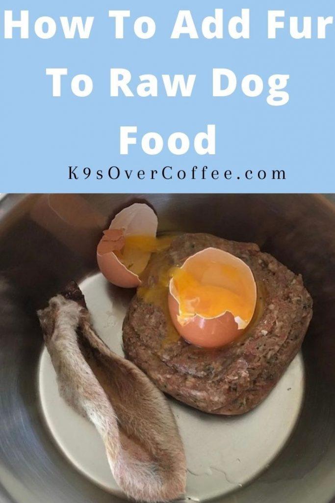 K9sOverCoffee.com | How to add fur to raw dog food