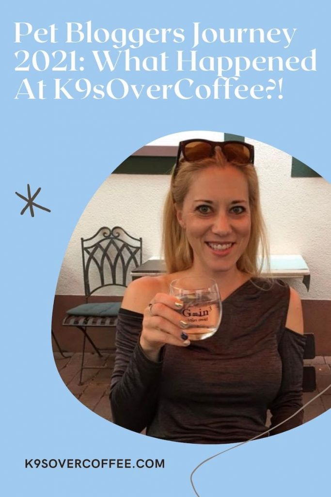 K9sOverCoffee.com | Pet Bloggers Journey 2021: What Happened At K9sOverCoffee?!