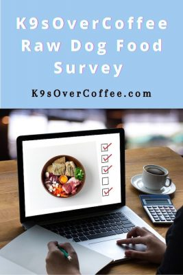 Raw dog food survey on K9sOverCoffee.com
